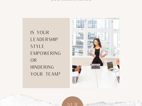 Is Your Leadership Style Empowering or Hindering Your Team?