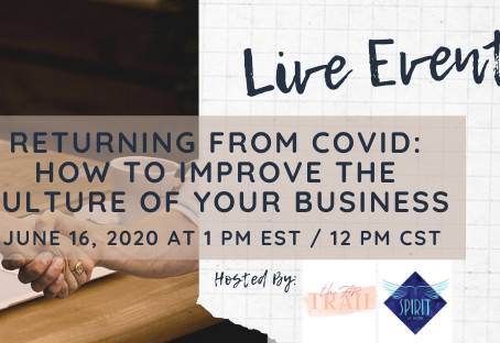 Free & Live Virtual Event - Returning From COVID: How to Improve the Culture of Your Business!