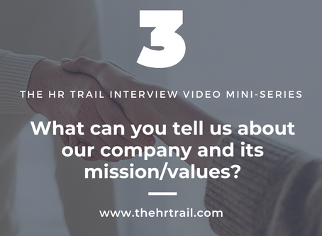 HR Interview Mini Series - What Can You Tell Us About Our Company?