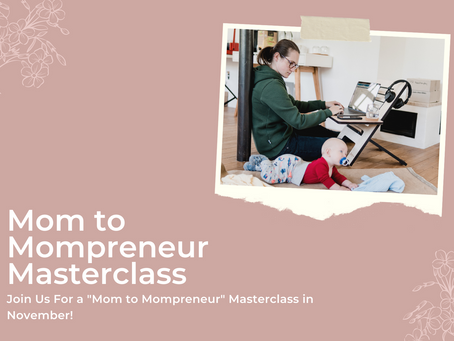 To All of Our Mompreneurs Out There - We Have Exciting News For You!