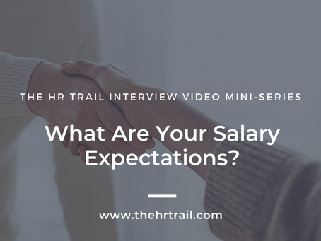 HR Interview Mini Series - What Are Your Salary Expectations?