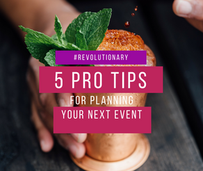 5 Pro Tips For Planning Your Next Event