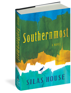 Hardback copy of Southernmost by Silas House
