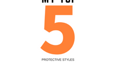 My top 5 Protective styles.