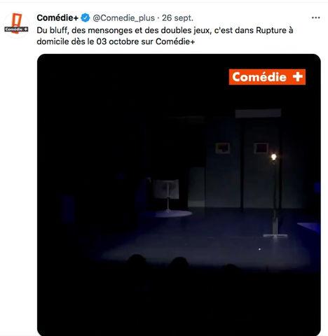 """DIFFUSION DE """"RUPTURE A DOMICILE """"  SUR COMÉDIE +"""