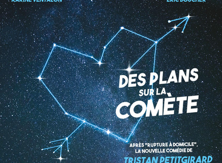 """Dates de  tournée : """"Des plans sur la comète """""""