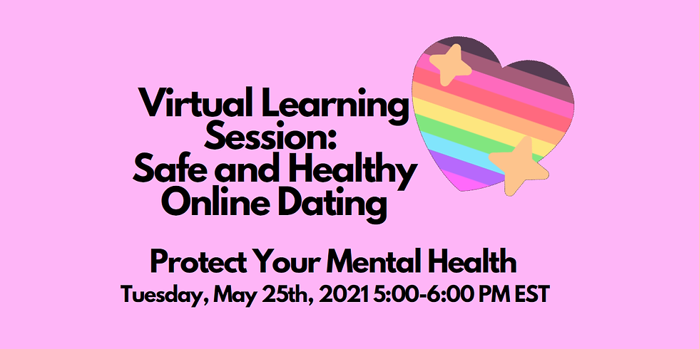 Safe & Healthy Online Dating -  3rd in a virtual Health Learning Series
