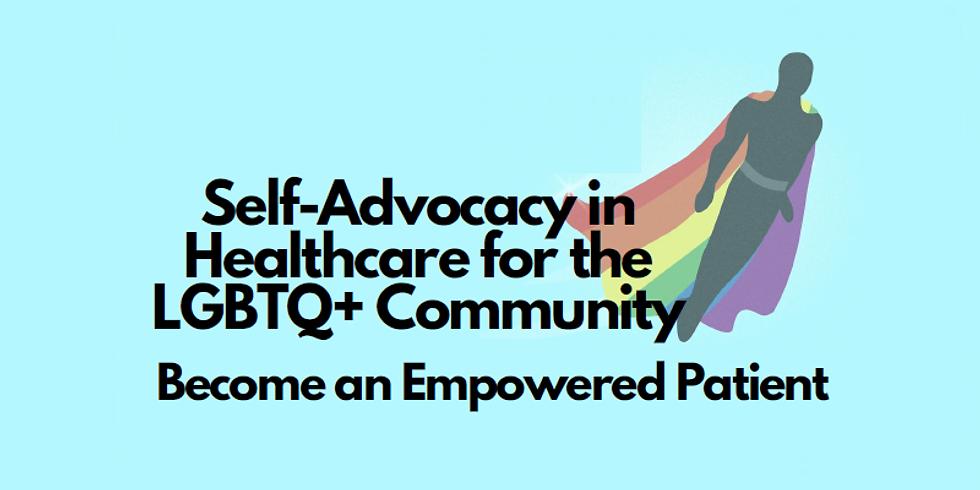 Self-Advocacy in Healthcare for the LGBTQ+ Community