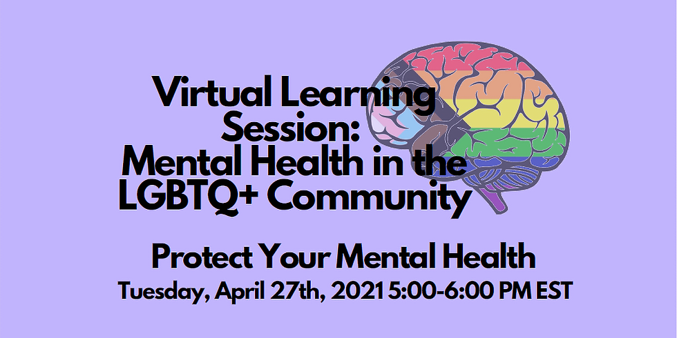 Mental Health in the LGBTQ+ Community -  2nd in a virtual Health Learning Series