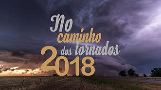 No Caminho dos Tornados 2018