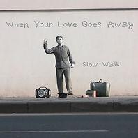 Love Goes Away Cover.jpg