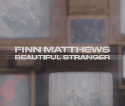 Finn Matthews - Beautiful Stranger