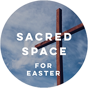 Sacred-Space-Easter.png