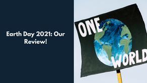 Earth Day 2021: Our Review!