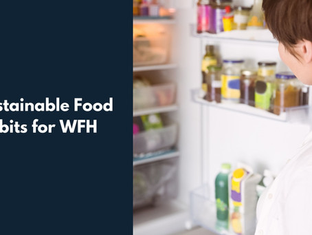 3 Sustainable Food Habits for WFH