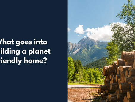Building Green: What goes into a planet-friendly home?