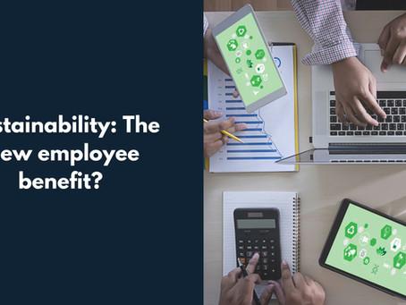 Sustainability: The new employee benefit?