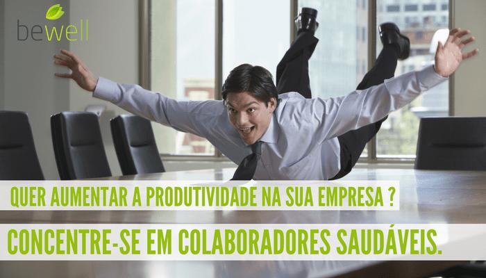 Colaboradores saudáveis são mais produtivos - Bewell Portugal