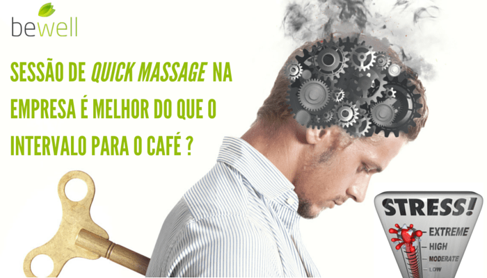Uma quick massage na empresa é melhor que uma pausa para café - Bewell Portugal