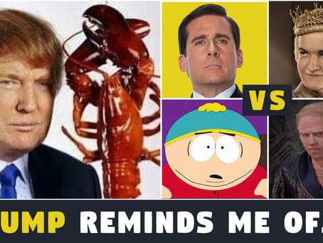 Who Does Trump Remind YOU Of...?