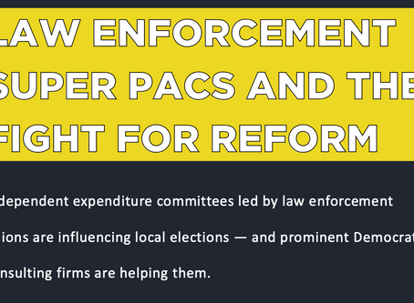 New Report Outlines Law Enforcement Super PACs and the Democratic Consultants Who Take Their Money