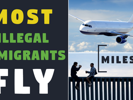 MOST Illegal Immigrants FLY Into America!