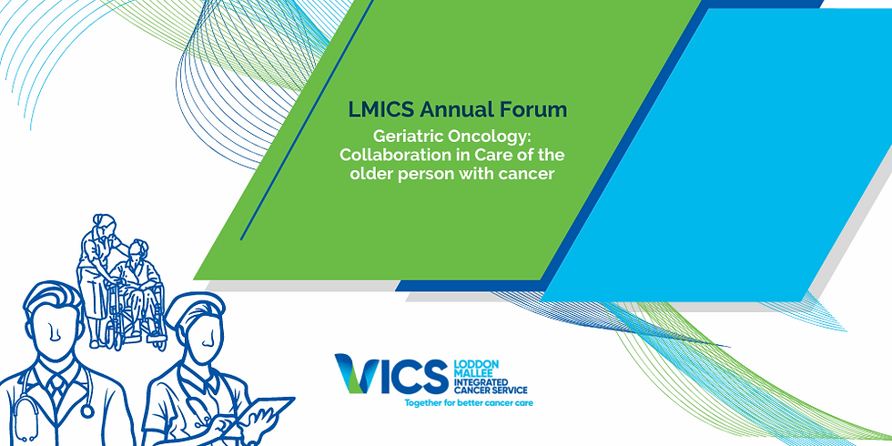 Loddon Mallee Integrated Cancer Service (LMICS) Annual Forum 2021