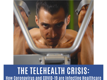 The Telehealth Crisis: How Coronavirus and COVID-19 are Infecting Healthcare