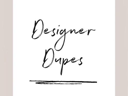 Designer dupes!