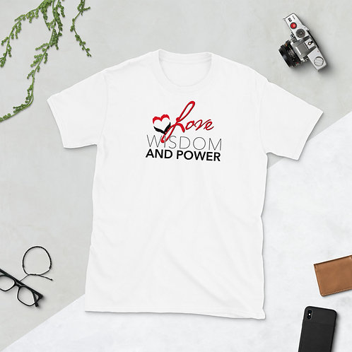 LOVE, WISDOM AND POWER - Unisex T-Shirt