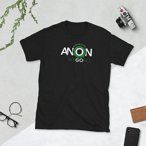 Q - WHERE WE GO ONE WE GO ALL - Unisex T-shirt (Green logo)