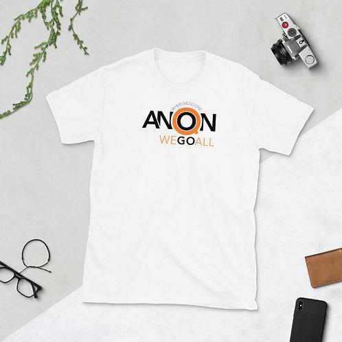 Q - WHERE WE GO ONE WE GO ALL - Unisex T-shirt (Orange logo)