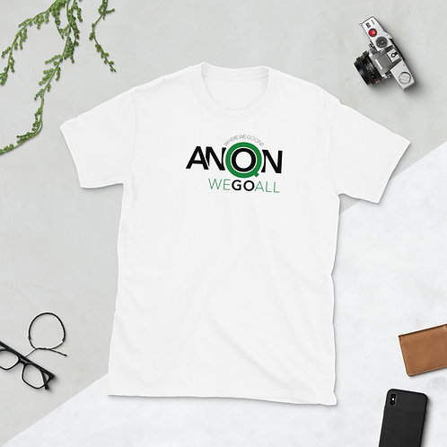 Q - WHERE WE GO ONE WE GO ALL - Unisex T-shirt (Green logo)