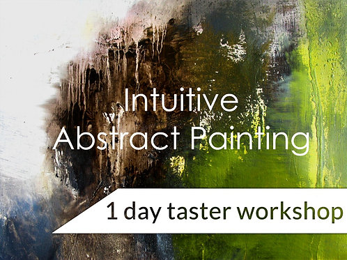 INTUITIVE ABSTRACT PAINTING  1 Day Taster Workshop