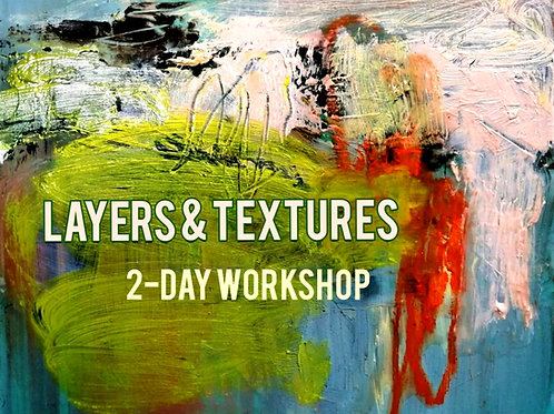 'LAYERS & TEXTURES' 2 DAY WORKSHOP