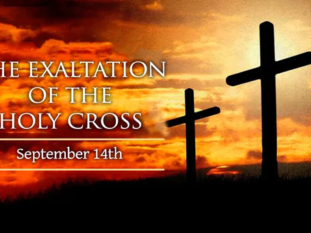 14 September: Exaltation of the Cross
