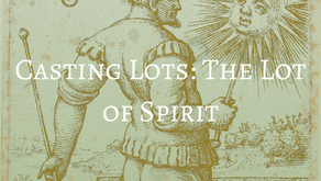 Casting Lots: The Lot of Spirit