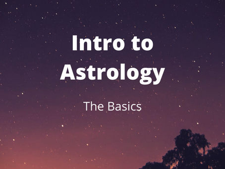 Intro to Astrology: The Basics