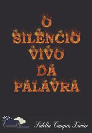 O Silêncio Vivo da Palavra