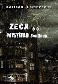 Zeca e o Mistério Continua