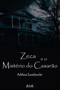 Zeca e o Mistério do Casarão