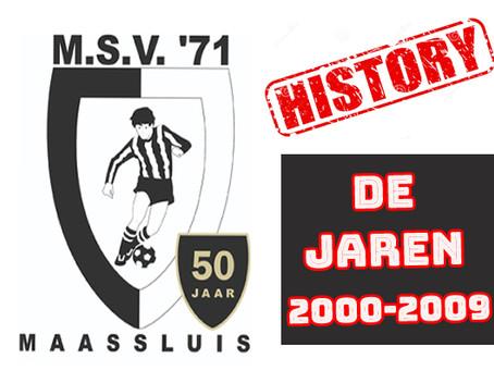 Historie M.S.V.'71 : De Jaren 2000 t/m 2009
