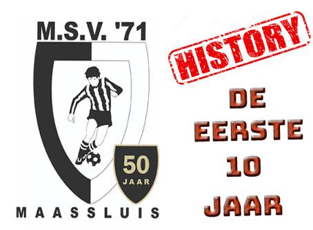 M.S.V.'71 : De eerste 10 jaar