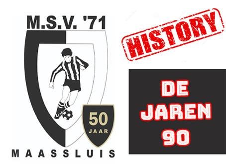 Historie M.S.V.'71 : De jaren 90