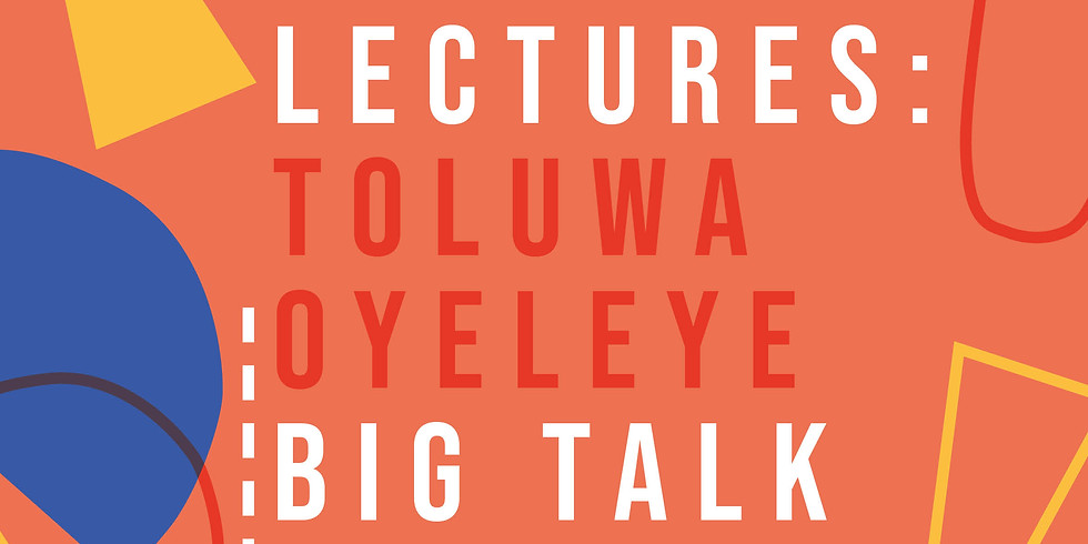 Big Talk Open Lectures: Toluwa Oyeleye, 'The Covid-19 Survival Guide for Students'