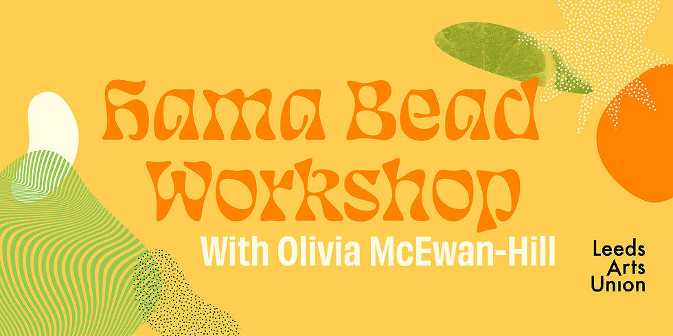 Freshers 21: Hama Bead Workshop with Olivia McEwan-Hill