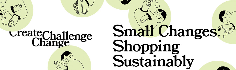 Banner with repeated black line illustrations of a person holding a flower. The banner includes the words 'Create, Challenge, Change' and 'Small Changes Shopping Sustainably'