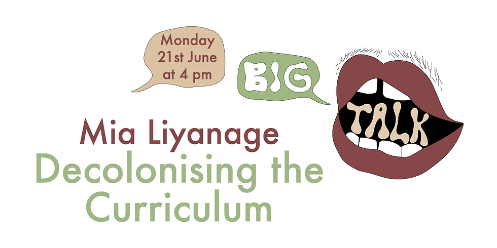 Big Talk: Mia Liyanage, Decolonising the Curriculum
