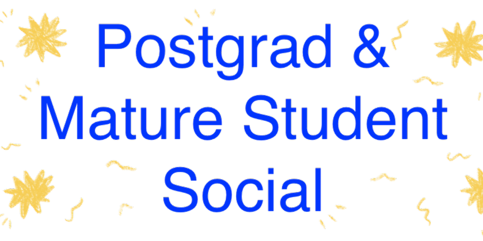 Postgrad & Mature Student Social