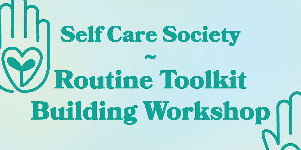 Self Care Society – Routine Toolkit Building